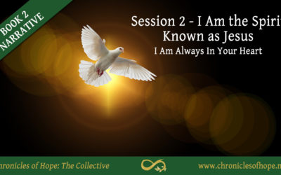 Inspiring Hope Show – Chronicles of Hope: Book 2: Session 2 – I Am the Spirit Known as Jesus